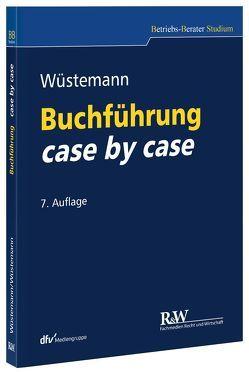 Buchführung case by case von Wüstemann,  Jens