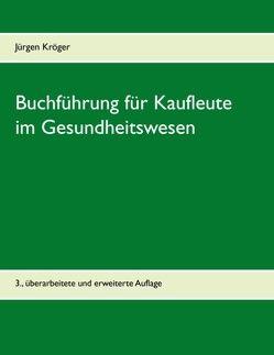 Buchführung für Kaufleute im Gesundheitswesen von Kröger,  Jürgen