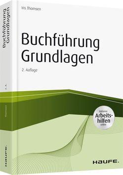 Buchführung Grundlagen – inkl. Arbeitshilfen online von Thomsen,  Iris