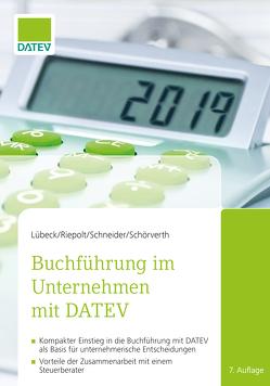 Buchführung im Unternehmen mit DATEV von Dr. Riepolt,  Johannes, Lübeck,  Monika, Schneider,  Ricardo, Schörverth,  Harald