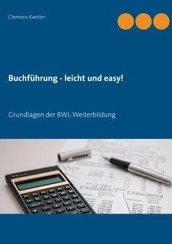 Buchführung – leicht und easy! von Kaesler,  Clemens