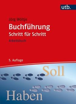Buchführung Schritt für Schritt von Wöltje,  Jörg