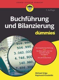 Buchführung und Bilanzierung für Dummies von Griga,  Michael, Krauleidis,  Raymund