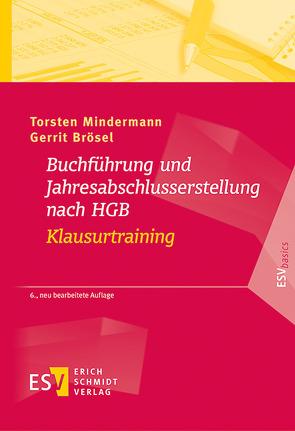 Buchführung und Jahresabschlusserstellung nach HGB – Klausurtraining von Brösel,  Gerrit, Mindermann,  Torsten
