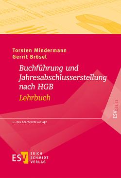 Buchführung und Jahresabschlusserstellung nach HGB – Lehrbuch von Brösel,  Gerrit, Mindermann,  Torsten