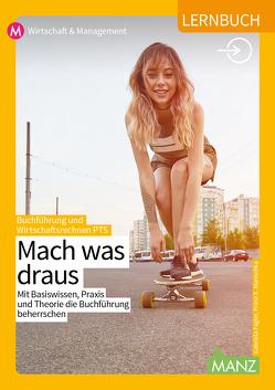 Buchführung und Wirtschaftsrechnen PTS / Mach was draus von Fagler,  Gabriela, Marischka,  Franz X.
