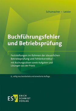 Buchführungsfehler und Betriebsprüfung von Leister,  Martin, Schumacher,  Peter