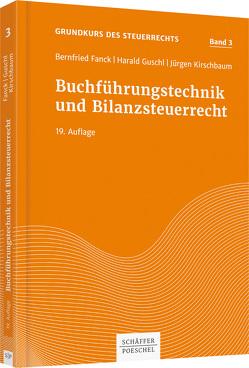 Buchführungstechnik und Bilanzsteuerrecht von Fanck,  Bernfried, Guschl,  Harald, Kirschbaum,  Jürgen
