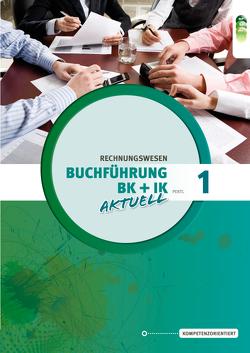 Buchführung 1 aktuell Büro- und Industriekaufleute von Bartz,  Sabine, Pertl,  Josef