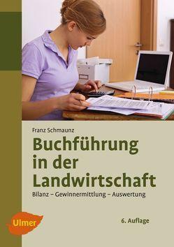 Buchführung in der Landwirtschaft von Schmaunz,  Franz