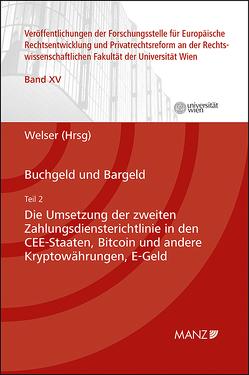 Buchgeld und Bargeld – Teil 2: Die Umsetzung der zweiten Zahlungsdiensterichtlinie in den CEE-Staaten von Welser,  Rudolf