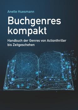 Buchgenres kompakt von Huesmann,  Anette
