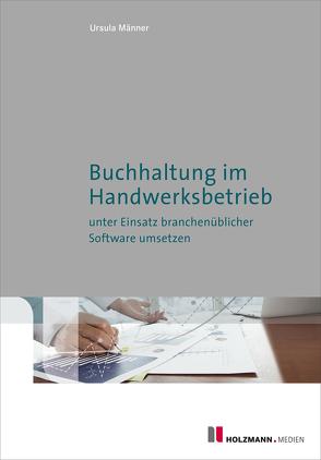 """E-Book """"Buchhaltung im Handwerksbetrieb unter Einsatz branchenüblicher Software umsetzen"""" von Männer,  Ursula"""