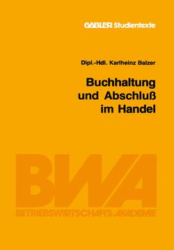 Buchhaltung und Abschluß im Handel von Balzer,  Karlheinz