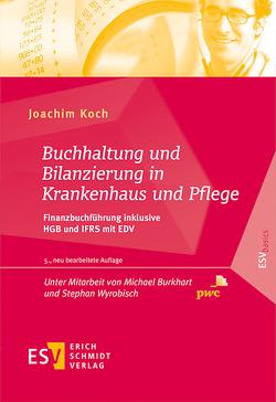 Buchhaltung und Bilanzierung in Krankenhaus und Pflege von Burkhart,  Michael, Koch,  Joachim