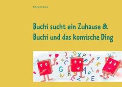 Buchi sucht ein Zuhause & Buchi und das komische Ding von Enzi-Bammer,  Notburga