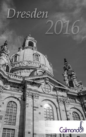 Buchkalender Dresden 2016 – Kalender / Terminplaner – 12x19cm – 31 schwarz-weiß-Aufnahmen – 1 Woche 1 Seite von Calmondo, Schwenecke,  Dirk