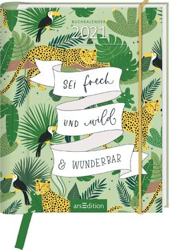Buchkalender Sei frech & wild & wunderbar 2021 von Wieners,  Sabina
