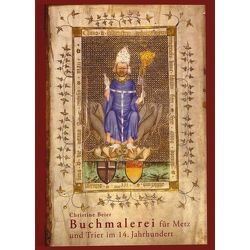 Buchmalerei für Metz und Trier im 14. Jahrhundert von Beier,  Christine