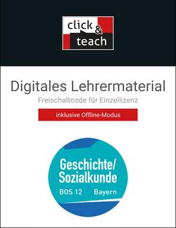 Buchners Sozialkunde Berufliche Oberschule Bayern / Geschichte/Sozialkunde BOS click & teach 12 Box von Ott,  Thomas, Witt,  Stefanie