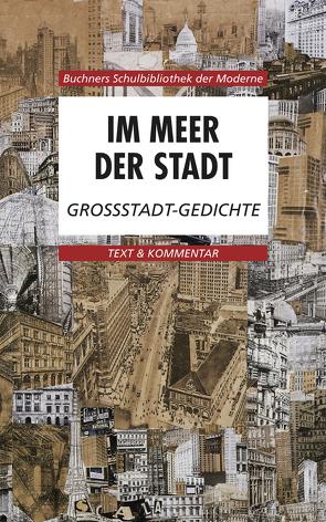 Buchners Schulbibliothek der Moderne / Im Meer der Stadt von Hotz,  Karl, Krischker,  Gerhard C.