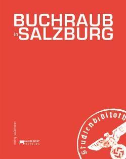 Buchraub in Salzburg von Eichinger,  Monika, Embacher,  Helga, Lahner,  Irmgard, Palmetshofer,  Ute, Schachl-Raber,  Ursula, Schmoller,  Andreas