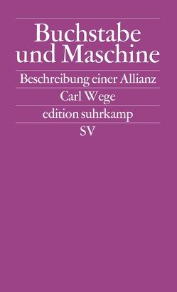 Buchstabe und Maschine von Wege,  Carl