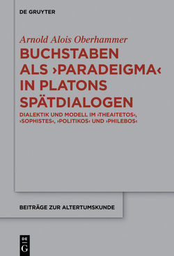 Buchstaben als paradeigma in Platons Spätdialogen von Oberhammer,  Arnold Alois