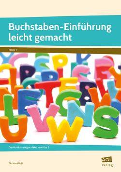 Buchstaben-Einführung leicht gemacht von Weiß,  Gudrun