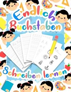 Buchstaben lernen – Druckschrift Schreiben lernen mit dem Vorschulbuch als Vorbereitung für die Vorschule und Grundschule von Werkstatt,  Kinder