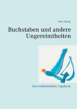 Buchstaben und andere Ungereimtheiten von Döring,  Hans