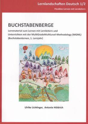 Buchstabenberge von Bachmeier,  Alexandra, Dugas,  Lisa, Himmelstoß,  Lisa, Höldrich,  Antonie, Lichtinger,  Ulrike, Riedmeier,  Vera, Würzle,  Ruth