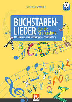 Buchstabenlieder (Heft inkl. CD) von Wanker,  Gerhard