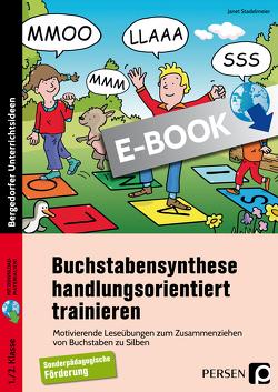 Buchstabensynthese handlungsorientiert trainieren von Stadelmeier,  Janet
