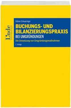 Buchungs- und Bilanzierungspraxis bei Umgründungen von Hübner-Schwarzinger,  Petra