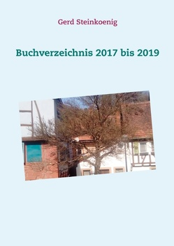 Buchverzeichnis 2017 bis 2019 von Steinkoenig,  Gerd