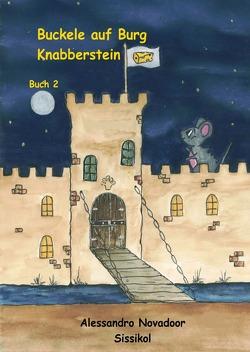 Buckele – Buchreihe / Buckele auf Burg Knabberstein von Novadoor,  Alessandro