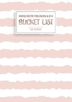 Bucket List Freunde – 100 Dinge, die beste Freundinnen einmal im Leben getan haben sollten zum Selberschreiben im Bucketlist Journal von Love List
