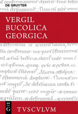 Bucolica, Georgica / Hirtengedichte, Landwirtschaft von Holzberg,  Niklas, Vergil