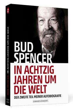 Bud Spencer – In achtzig Jahren um die Welt von Luca,  Lorenzo De, Oechsler,  Marion, Spencer,  Bud