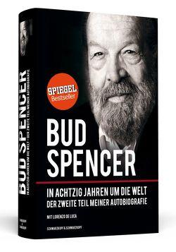 Bud Spencer – In achtzig Jahren um die Welt von De Luca,  Lorenzo, Oechsler,  Marion, Spencer,  Bud