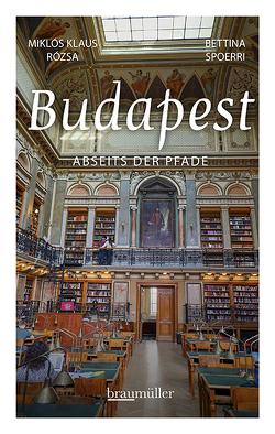 Budapest abseits der Pfade von Rózsa,  Miklós Klaus, Spoerri,  Bettina