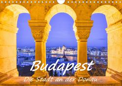 Budapest – Die Stadt an der Donau (Wandkalender 2021 DIN A4 quer) von Hackstein,  Bettina