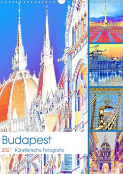 Budapest – Künstlerische Fotografie (Wandkalender 2021 DIN A3 hoch) von Hackstein,  Bettina