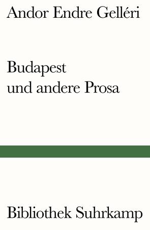 Budapest und andere Prosa von Frischmuth,  Barbara, Gelléri,  Andor Endre