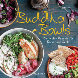Buddha Bowls – die besten Rezepte für Körper und Seele: ausgewogen, lecker, vollwertig von Cosson,  Audrey