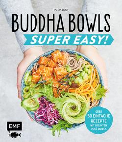 Buddha Bowls – Super Easy! von Dusy,  Tanja