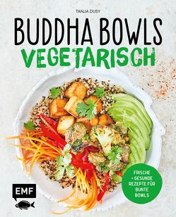 Buddha Bowls – Vegetarisch von Dusy,  Tanja