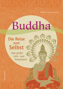 Buddha – Die Reise zum Selbst von Christmann,  Volker