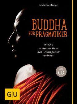 Buddha für Pragmatiker (mit CD) von Rampe,  Micheline